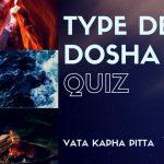 Quiz : Quel est votre type de Dosha ?