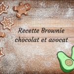 Recette gourmande et saine : Brownie avocat et chocolat !