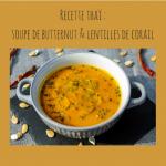 Recette soupe thaï : butternut et lentilles de corail