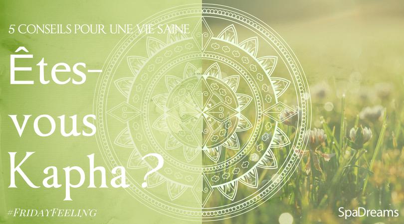 êtes-vous Kapha ? 5 conseils pour une vie saine Spadreams
