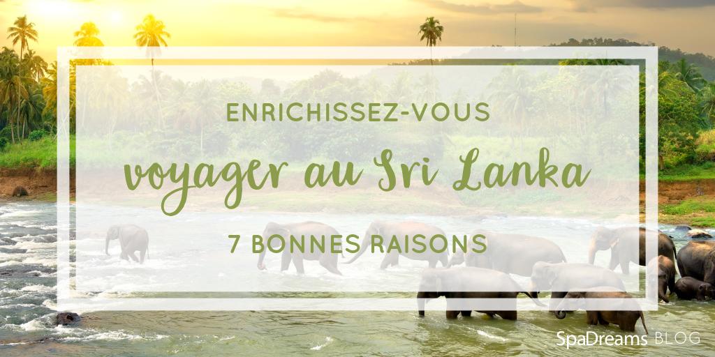 enrichissez-vous voyager au Sri Lanka 7 bonnes raisons